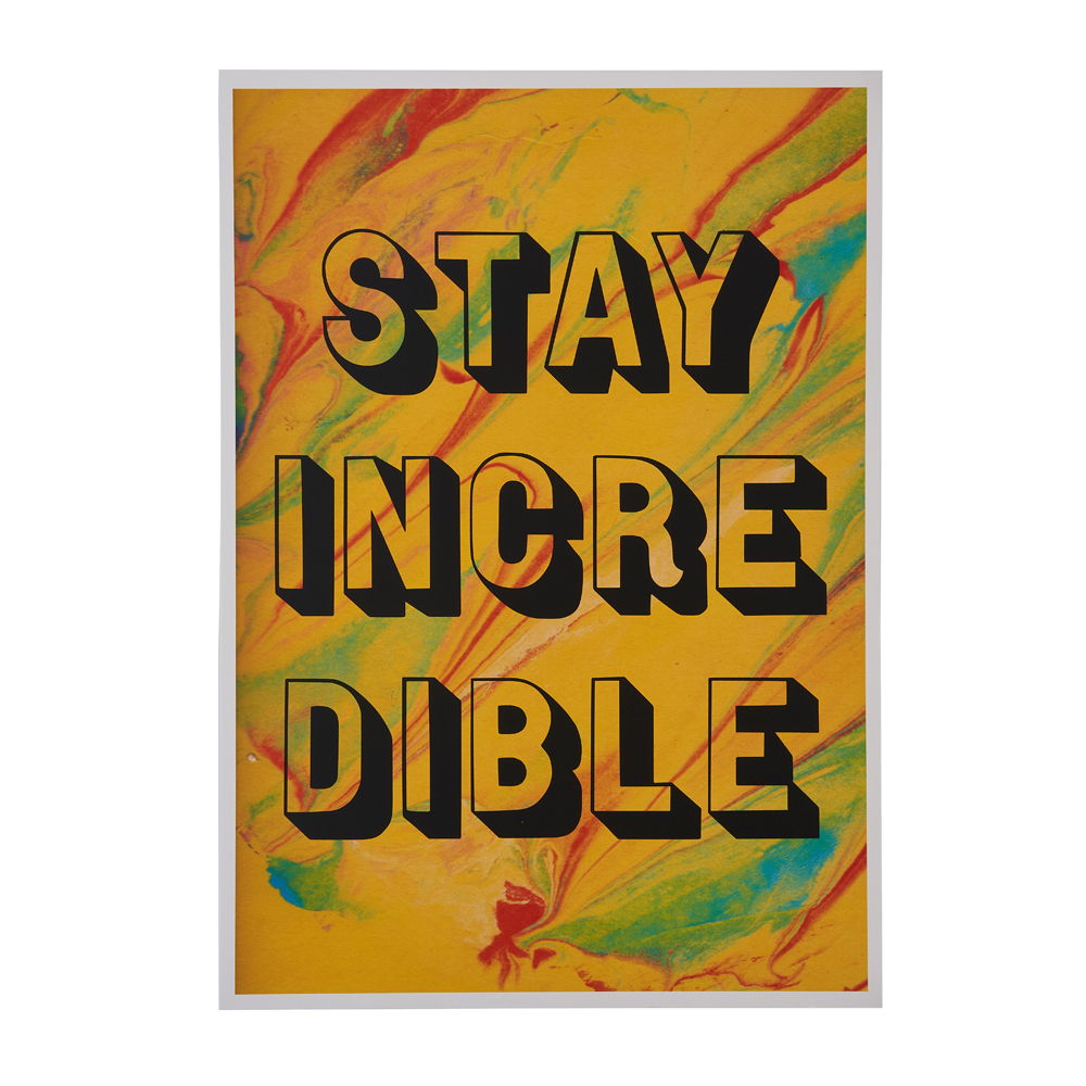 """""""Stay Incredible' on a yellow marbled background"""