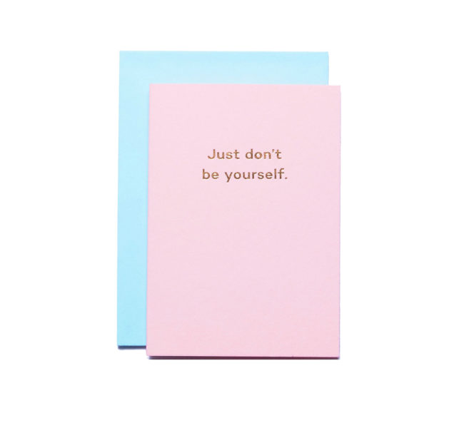Just don't be yourself greetings card