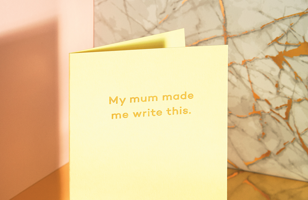 My Mum Made Me Write This greetings card