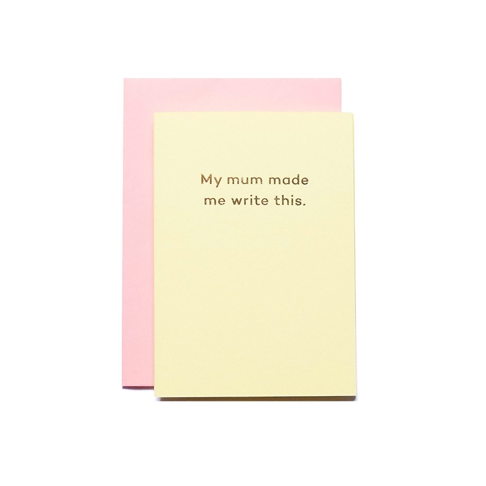 Quirky greetings cards - my mum made me write this
